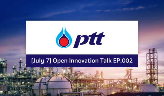 [July 7] Open Innovation Talk EP.002 | PTT Public Company Limitedのサムネイル